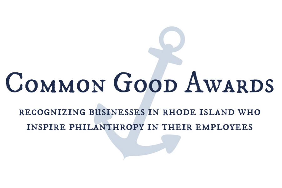 Common Good Awards Recognizing Businesses in Rhode Island Who Inspire Philanthropy in their employees