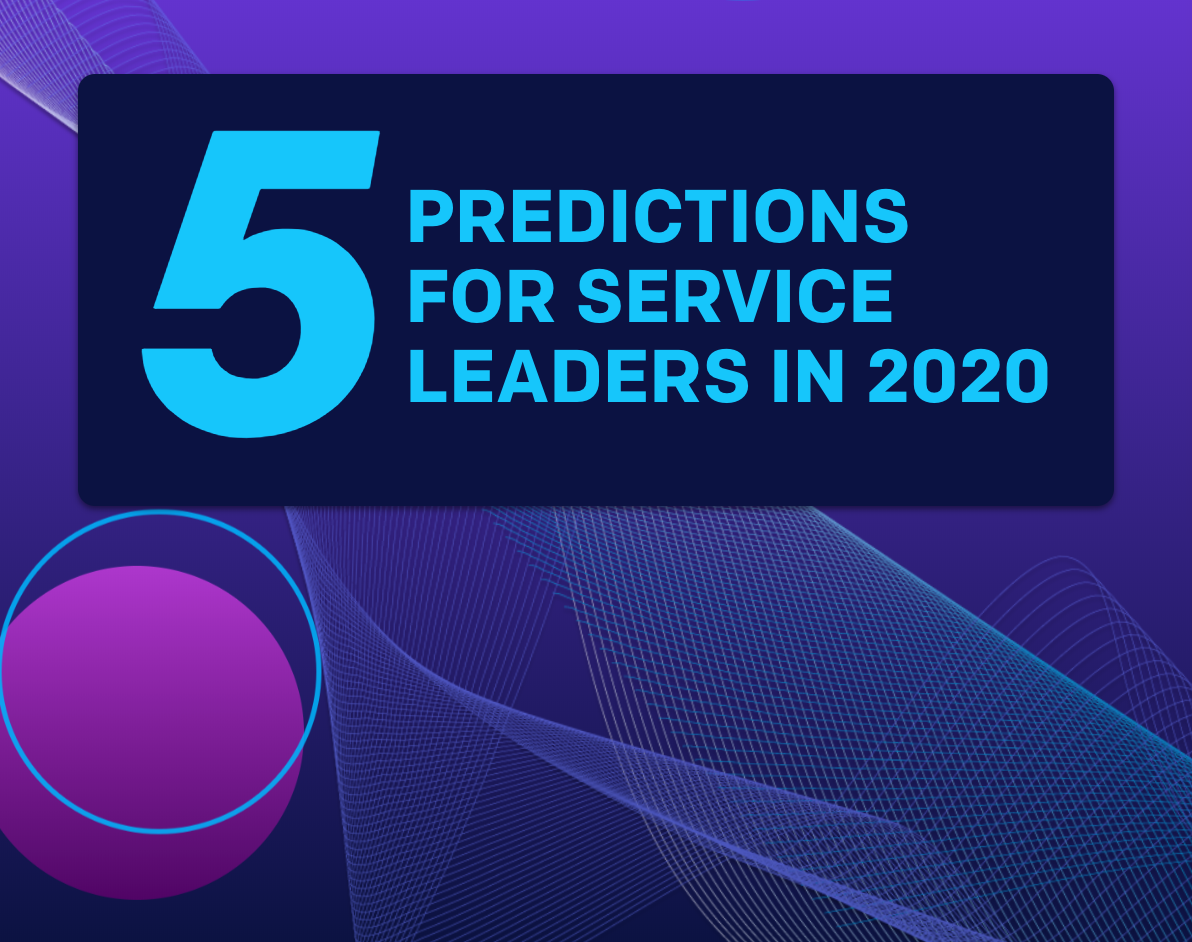 5 Predictions for Service Leaders in 2020