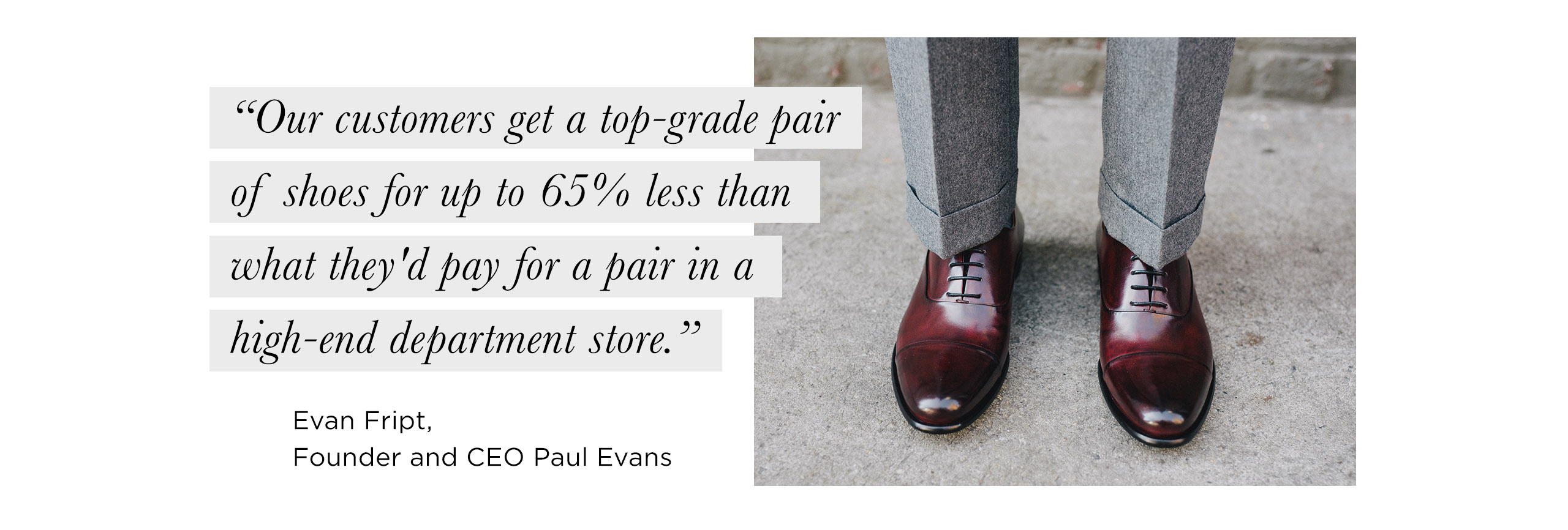 e229803200d Here s how Paul Evans is helping men step up their shoe game