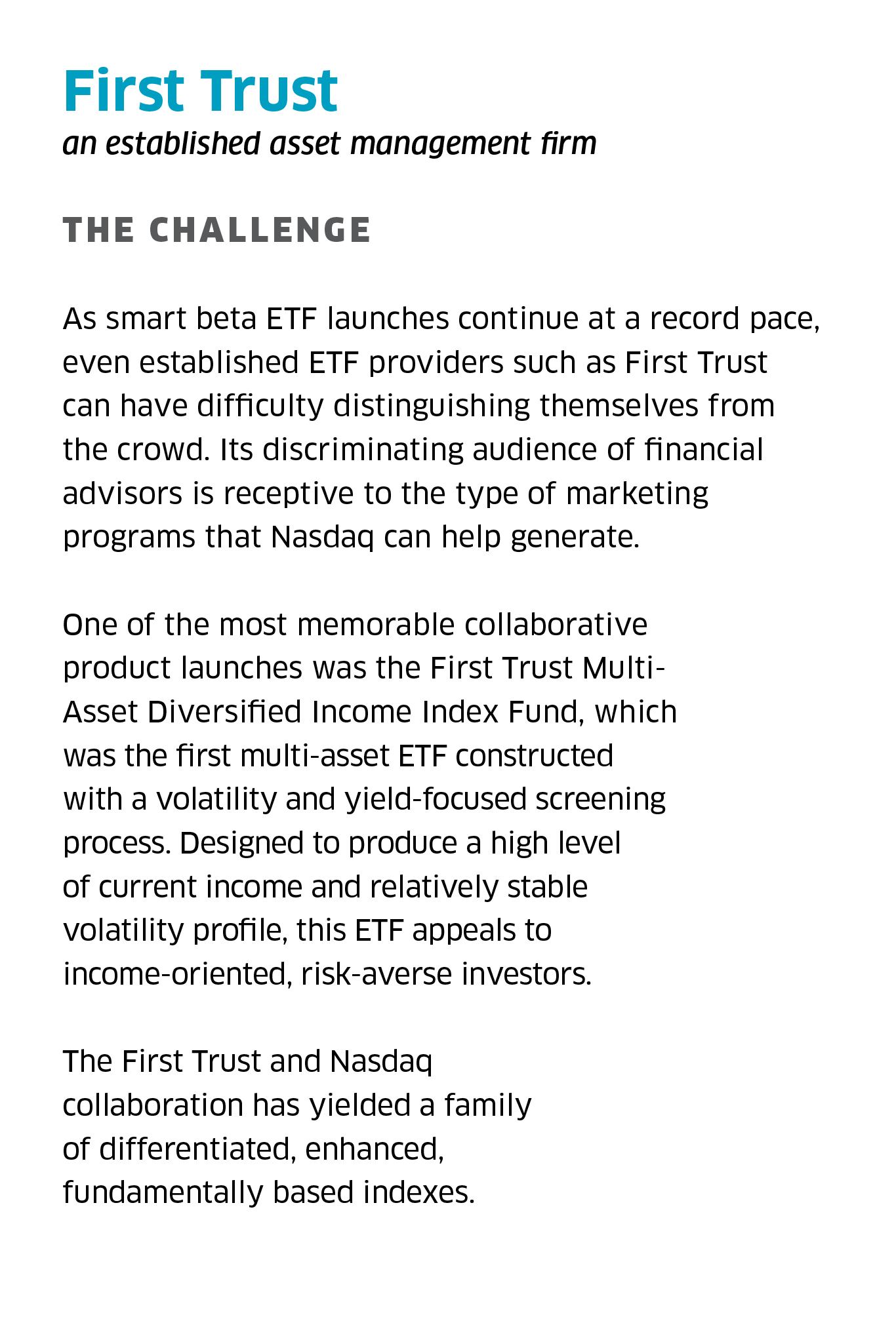 Utilizing an Integrated ETF Launch Process  First Trust an established asset management firm   The Challenge  As smart beta ETF launches continue at a record pace, even established ETF providers such as First Trust can have difficulty distingu