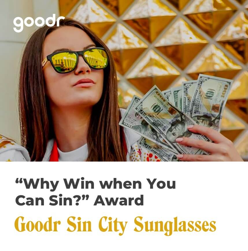 why win when you can sin? goodr sunglasses