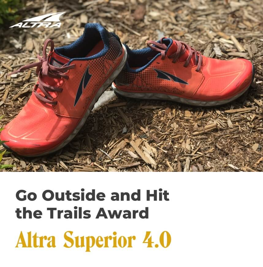 go outside and hit the trails award - altra superior 4.0