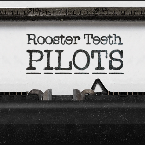 Rooster Teeth Pilots
