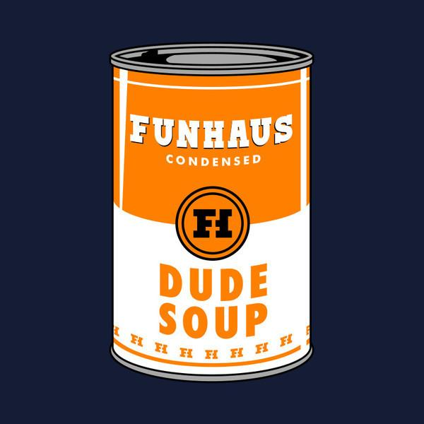 Dude Soup Podcast Logo Funhaus