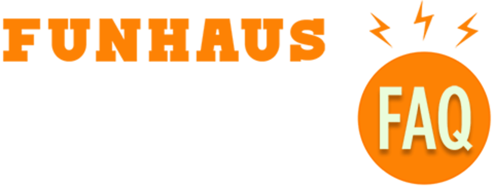 Funhaus Answers Questions FAQ Show