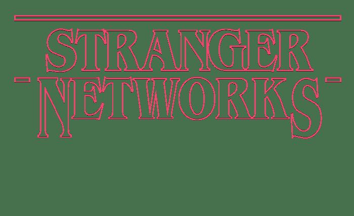 Stranger Networks