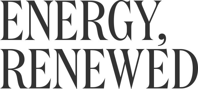 Energy, Renewed