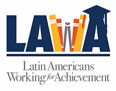LAWA, Latin Americans Working for Achievement