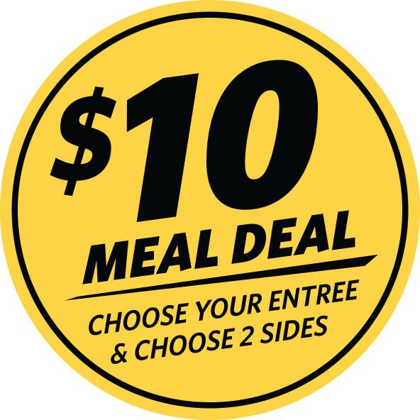 $10 Meal Deal - Choose your entree and choose 2 sides