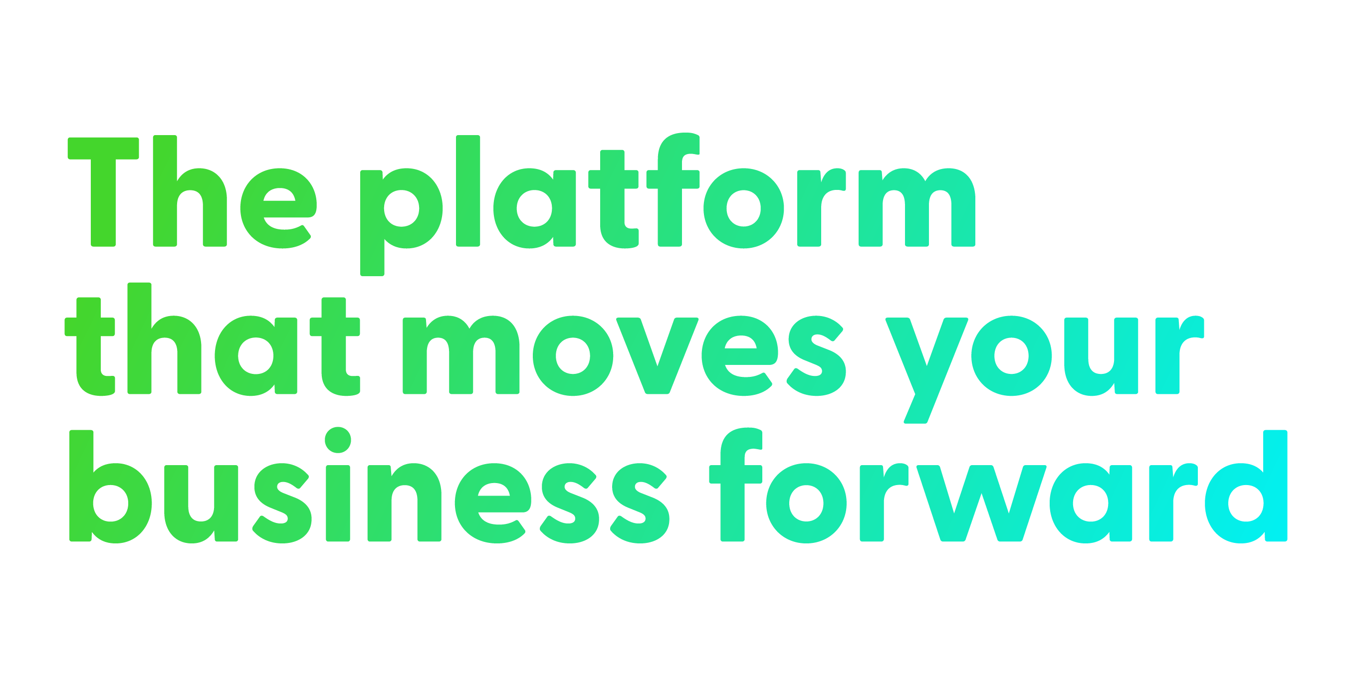 The platform that moves your business forward
