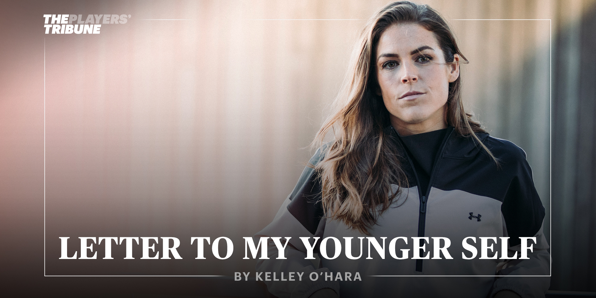Letter to My Younger Self | By Kelley O'Hara