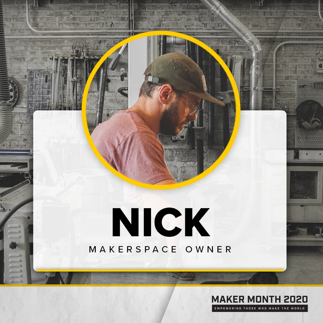 Maker Month - 31 Days of Makers | Featuring Nick